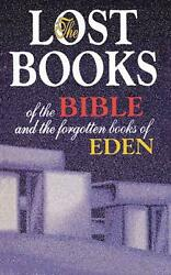 Lost Books Of The Bible And The Forgotten Books Of Eden By Rutherford H. Platt