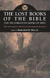 The Lost Books Of The Bible And The Forgotten Books Of Eden By Rutherford H. Pla