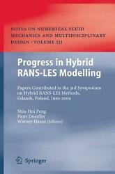Progress In Hybrid Rans-les Modelling Papers Contributed To The 3rd Symposium O