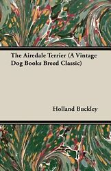 The Airedale Terrier by Holland Buckley (English) Paperback Book Free Shipping!