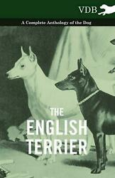 English Terrier a Complete Anthology of the Dog English Paperback Book Free
