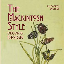 Mackintosh Style Decor And Design By Elizabeth Wilhide English Hardcover Book F