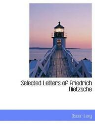Selected Letters Of Friedrich Nietzsche By Dr Oscar Levy English Paperback Boo
