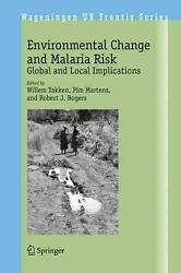 Environmental Change and Malaria Risk: Global and Local Implications by W. Takke