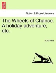The Wheels Of Chance. A Holiday Adventure Etc. By H.g. Wells English Paperbac