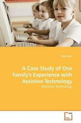 A Case Study Of One Familyand039s Experience With Assistive Technology By Kelly Huck