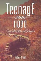Teenage Hobo: My Brothers Keeper by Robert S. Weil (English) Paperback Book Free