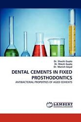 Dental Cements In Fixed Prosthodontics Antibacterial Properties Of Aged Cements