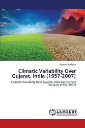 Climatic Variability Over Gujarat India (1957-2007) by Rathore Aparna (English)