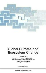 Global Climate and Ecosystem Change: Workshop Proceedings by NATO Advanced Resea