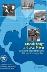 Global Change and Local Places: Estimating, Understanding, and Reducing Greenhou