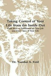 Taking Control of Your Life from the Inside Out (Book) by Tunishai Ford (English