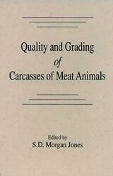 Quality And Grading Of Carcasses Of Meat Animals By S.d. Jones English Hardcov
