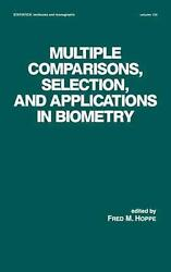 Multiple Comparisons, Selection And Applications In Biometry Symposium On Biost