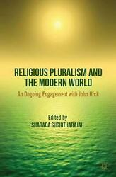 Religious Pluralism And The Modern World An Ongoing Engagement With John Hick B