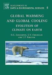 Global Warming and Global Cooling: Evolution of Climate on Earth by O.G. Sorokht