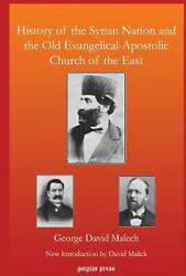 History Of The Syrian Nation And The Old Evangelical-apostolic Church Of The Eas