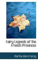 Fairy Legends Of The French Provinces By Martha Ward Carey English Hardcover B