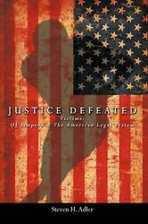 Justice Defeated Victims Oj Simpson And The American Legal System By Steven H.