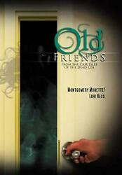 Old Friends From The Case Files Of The Dead Cia By Montgomery Monette Hess Eng