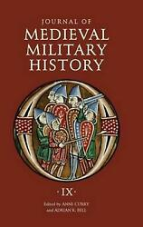 Journal Of Medieval Military History - Volume Ix Soldiers, Weapons And Armies I