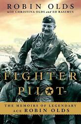 Fighter Pilot The Memoirs Of Legendary Ace Robin Olds By Robin Olds English P