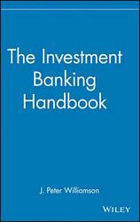 The Investment Banking Handbook By J. Peter Williamson English Hardcover Book