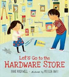 Letand039s Go To The Hardware Store By Anne Rockwell English Hardcover Book Free Sh
