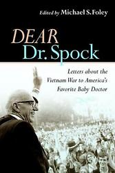 Dear Dr. Spock Letters About The Vietnam War To America's Favorite Baby Doctor