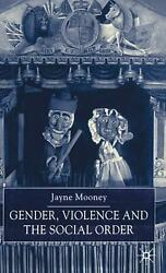 Gender Violence And The Social Order By J. Mooney English Hardcover Book Free