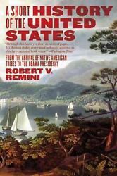 A Short History Of The United States From The Arrival Of Native American Tribes