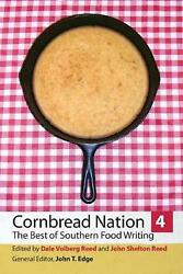 Cornbread Nation 4 The Best Of Southern Food Writing By Dale Volberg Reed Engl