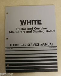 White Tractor And Combine Alternators And Starting Motors Technical Service Manual