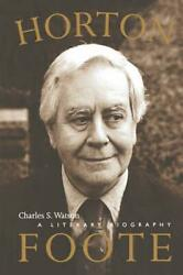 Horton Foote A Literary Biography By Charles S. Watson English Paperback Book
