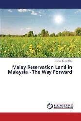Malay Reservation Land In Malaysia - The Way Forward By Omar Ismail English Pa