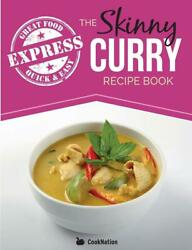 The Skinny Express Curry Recipe Book: Quick & Easy Authentic Low Fat Indian Dish