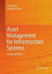 Asset Management For Infrastructure Systems Energy And Water By Gerd Balzer En