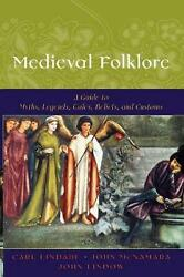 Medieval Folklore A Guide To Myths, Legends, Tales, Beliefs, And Customs By Joh