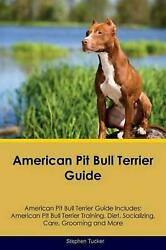 American Pit Bull Terrier Guide American Pit Bull Terrier Guide Includes: Americ