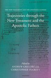 Trajectories Through The New Testament And The Apostolic Fathers By Andrew F. Gr