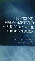 Technology Management And Public Policy In The European Union By Dankbaar Cannel