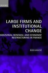 Large Firms And Institutional Change Industrial Renewal And Economic Restructur