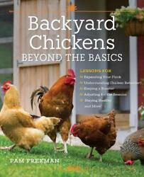 Backyard Chickens Beyond the Basics: Lessons for Expanding Your Flock Understan