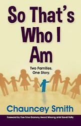 So Thatand039s Who I Am By Chauncey Smith English Paperback Book Free Shipping
