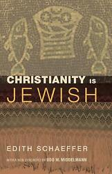 Christianity Is Jewish by Edith Schaeffer English Paperback Book Free Shipping