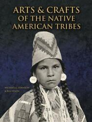 Arts And Crafts Of The Native American Tribes By Michael Johnson English Hardc