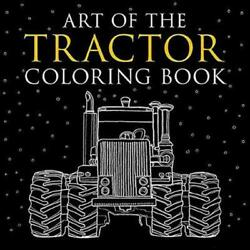 Art Of The Tractor Coloring Book Ready-to-color Drawings Of John Deere Interna
