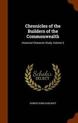 Chronicles Of The Builders Of The Commonwealth Historical Character Study Volu