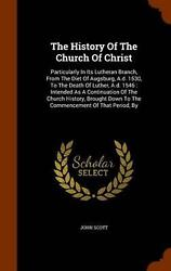 The History Of The Church Of Christ Particularly In Its Lutheran Branch From T