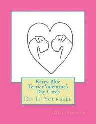 Kerry Blue Terrier Valentine's Day Cards: Do It Yourself by Gail Forsyth (Englis